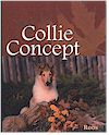The Collie Concept by Bobbee Roos